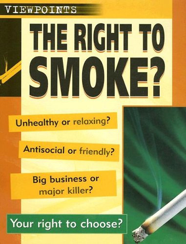 9781932889628: The Right to Smoke? (Viewpoints (Sea to Sea))