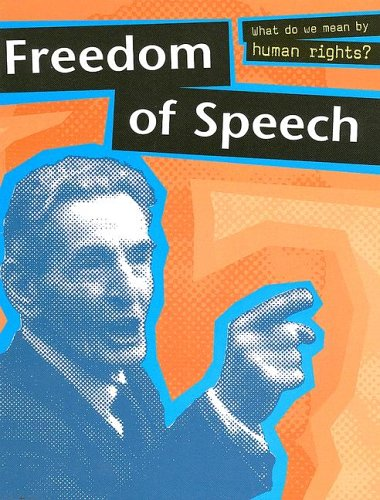 9781932889673: Freedom Of Speech (WHAT DO WE MEAN BY HUMAN RIGHTS)