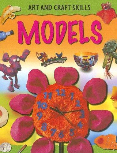 9781932889857: Models (Art and Craft Skills (Sea-To-Sea))