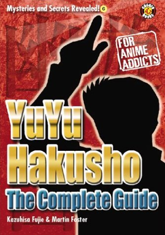 9781932897098: Yu Yu Hakusho Uncovered: The Unofficial Guide (Mysteries and Secrets Revealed!)