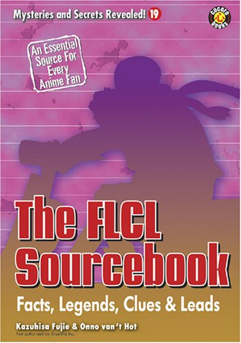9781932897296: The FLCL Sourcebook: Facts, Legends, Clues & Leads