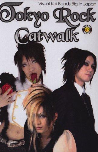 9781932897449: Tokyo Rock Catwalk: Visual Kei Bands Big in Japan