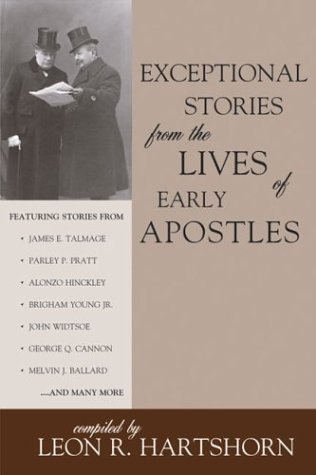Exceptional Stories from the Lives of Early: Hartshorn, Leon R.