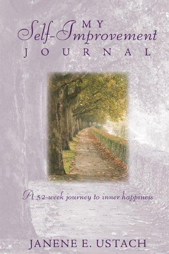 My Self-Improvement Journal: Janene E. Ustach