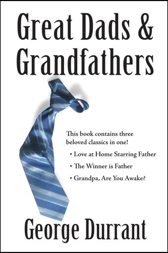 Great Dads and Grandfathers (1932898719) by George D. Durrant
