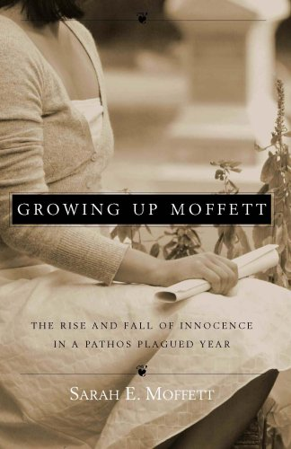 9781932902655: Growing Up Moffett: The Rise and Fall of Innocence in a Pathos Plagued Year