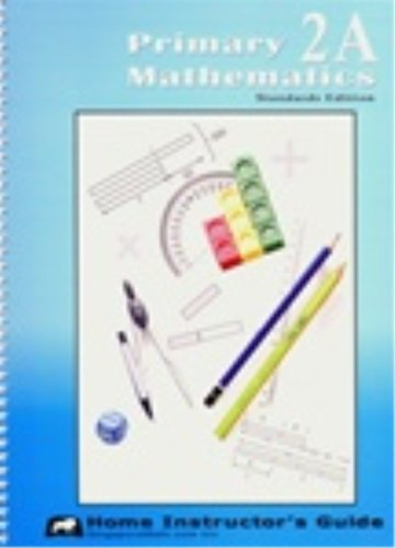 Primary Mathematics 2A: Home Instructor's Guide, Standards Edition: Jennifer Hoerst