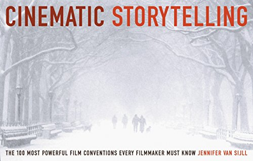 9781932907056: Cinematic Storytelling: The 100 Most Powerful Film Conventions Every Filmmaker Must Know