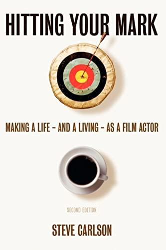 Hitting Your Mark: Making a Life &: Steve Carlson