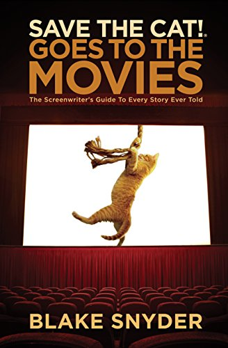 9781932907353: Save the Cat! Goes to the Movies: The Screenwriter's Guide to Every Story Ever Told