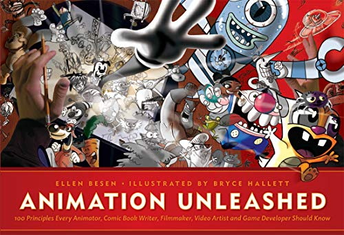 9781932907490: Animation Unleashed: 100 Principles Every Animator, Comic Book Writer, Filmmaker, Video Artist, and Game Developer Should Know