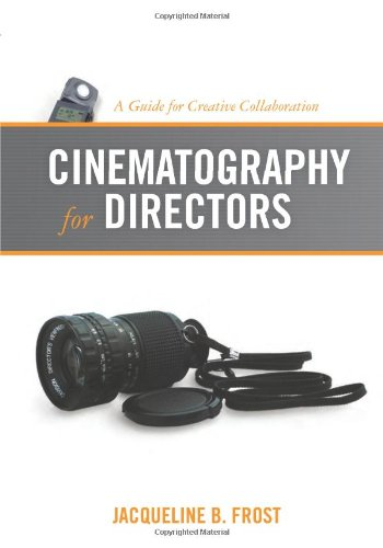 9781932907551: Cinematography for Directors: A Guide for Creative Collaboration