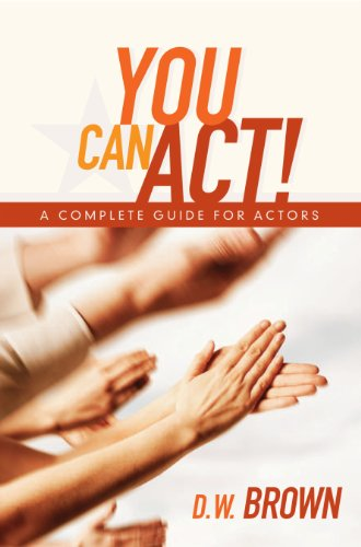9781932907568: You Can Act!: A Complete Guide for Actors