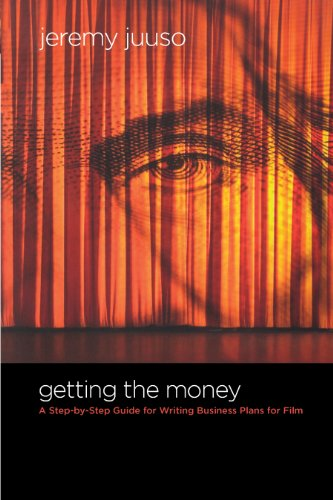 9781932907643: Getting the Money: A Step-By-Step Guide for Writing Business Plans for Film