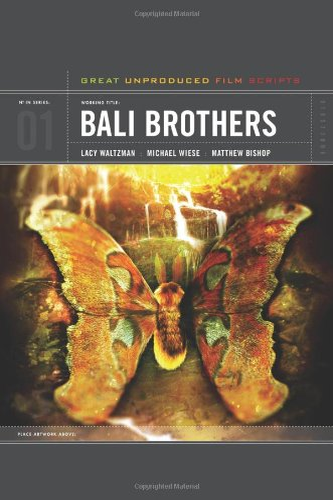 9781932907711: Bali Brothers: Great unproduced Film Scripts TM