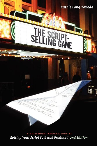 9781932907919: The Script Selling Game- 2nd edition: A Hollywood Insider's Look at Getting Your Script Sold and Produced Second Edition