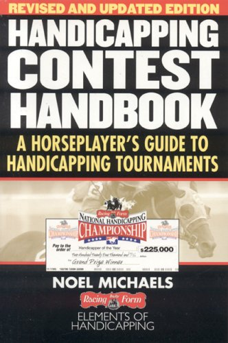 Handicapping Contest Handbook : A Horseplayer's Guide to Handicapping Tournaments {REVISED AND ...