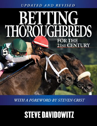 Betting Thoroughbreds for the 21st Century: A: Steve Davidowitz