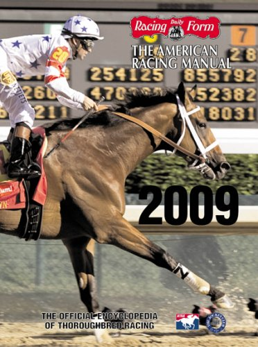 9781932910711: The American Racing Manual 2009: The Official Encyclopedia of Thoroughbred Racing