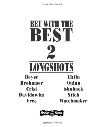 Bet With the Best 2: Longshots: Beyer, Andrew; Brohamer,