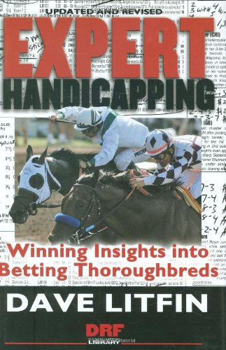 9781932910841: Expert Handicapping: Winning Insights into Betting Thoroughbreds (Drf Handicapping Library)
