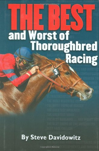 The Best And Worst of Thoroughbred Racing: Davidowitz, Steven