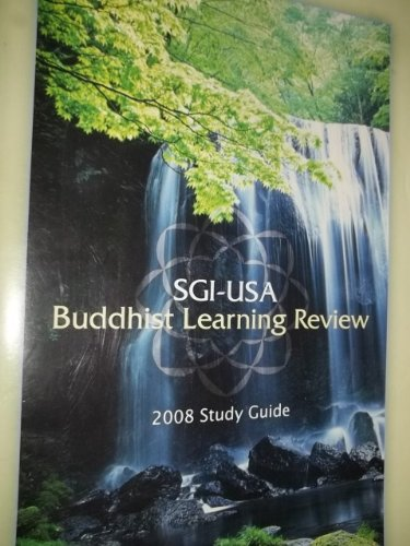 Buddhist Learning Review SGI-USA 2008 Study Guide: SGI-USA
