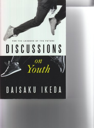 Discussions on Youth (For Leaders of the Future): Diasaku Ikeda