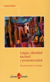 9781932913217: Lengua, Identidad Nacional y Posmodernidad: Ensayos Desde El Caribe (Spanish Edition)