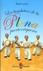 Los Bembeteos de La Plena Puertorriquea (Spanish Edition): Ram�n L�pez