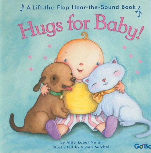 9781932915648: Hugs for Baby! (Lift-The-Flap Hear-The-Sound Books)