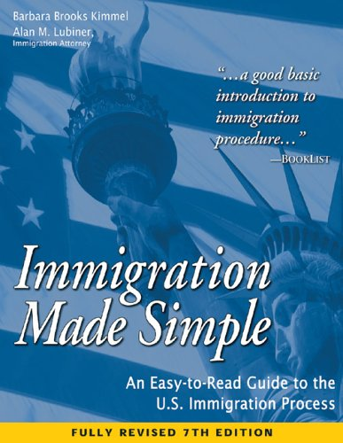 Immigration Made Simple: An Easy-to-Read Guide to the U.S. Immigration Process: Brooks Kimmel, ...