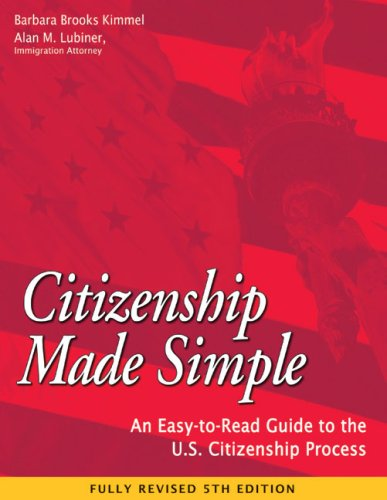 Citizenship Made Simple: An Easy-to-Read Guide to: Kimmel, Barbara Brooks;