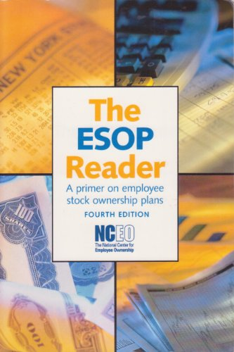 The ESOP Reader A primer on employee stock ownership plans 4th Edition: Scott Rodrick