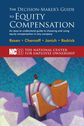 The Decision-Maker's Guide to Equity Compensation: Rosen, Corey; Chernoff, Pam; Janich, Daniel...