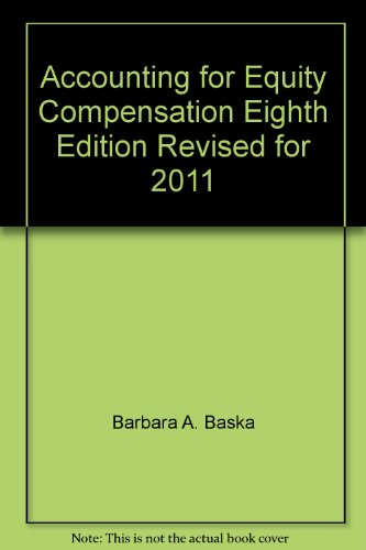 9781932924763: Accounting for Equity Compensation Eighth Edition Revised for 2011