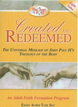 Created and Redeemed: An Adult Faith Formation Program Based on Pope John Paul II's Theology of the Body (9781932927016) by Christopher West