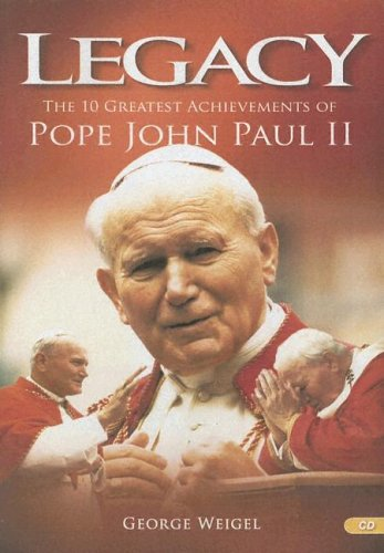 Legacy: The 10 Greatest Achievements of Pope John Paul II (1932927506) by Weigel, George
