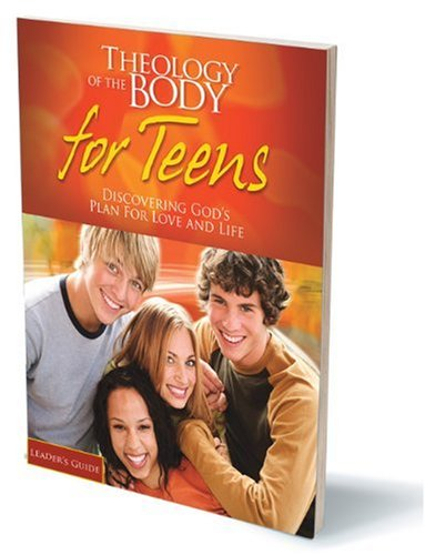 9781932927870: Theology of the Body for Teens: Discovering God's Plan for Love and Life
