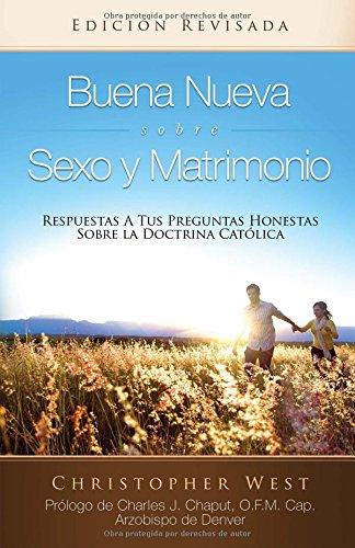 Buena Nueva Sobre Sexo y Matrimonio (Good News About Sex & Marrige) (Spanish Edition): West, ...