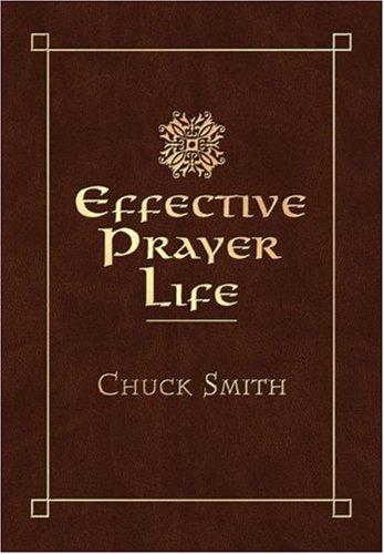 Effective Prayer Life: Gift Journal: Chuck Smith