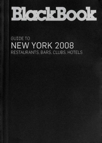 BlackBook Guide to New York 2008 (BlackBook Guide series): BlackBook Editors