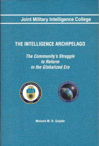 The Intelligence Archipelago: The Community's Struggle to Reform in the Globalized Era: ...