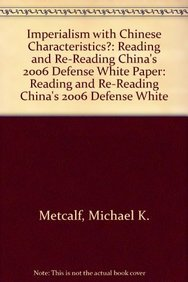 9781932946307: Imperialism With Chinese Characteristics?: Reading And Re-Reading China's 2006 Defense White Paper