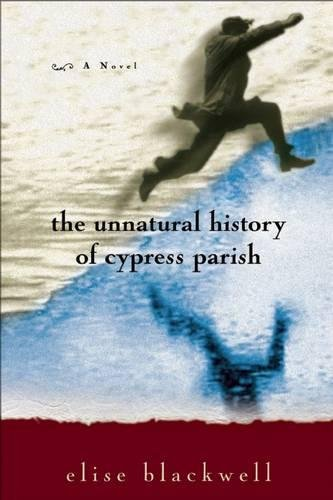9781932961317: The Unnatural History of Cypress Parish