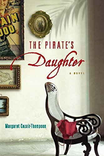 The Pirate's Daughter: A Novel [Signed First Edition]