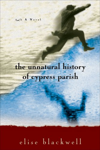 9781932961515: The Unnatural History of Cypress Parish