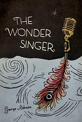 The Wonder Singer: Rabasa, George