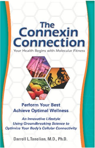9781932966503: The Connexin Connection: Your Health Begins with Molecular Fitness