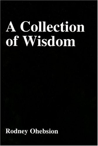 A Collection of Wisdom: Ohebsion, Rodney